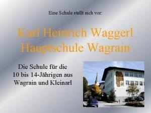 Eine Schule stellt sich vor Karl Heinrich Waggerl