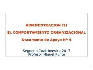 ADMINISTRACION III EL COMPORTAMIENTO ORGANIZACIONAL Documento de Apoyo