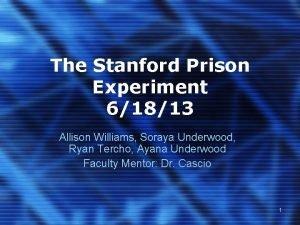 The Stanford Prison Experiment 61813 Allison Williams Soraya
