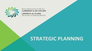 STRATEGIC PLANNING Execution Vision without execution is hallucination