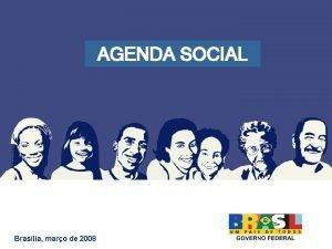 AGENDA SOCIAL Braslia maro de 2008 Estamos lutando