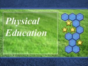 Physical Education California Physical Education Content Standards Adopted