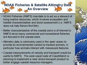 NOAA Fisheries Satellite Altimetry Data An Overview NOAA