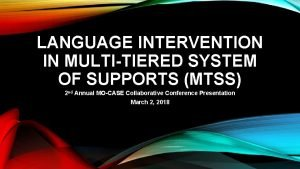 LANGUAGE INTERVENTION IN MULTITIERED SYSTEM OF SUPPORTS MTSS