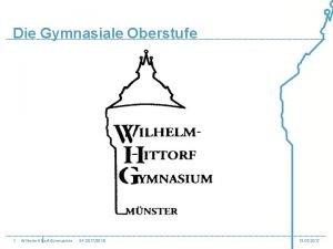 Die Gymnasiale Oberstufe 1 WilhelmHittorfGymnasium EF 20172018 13