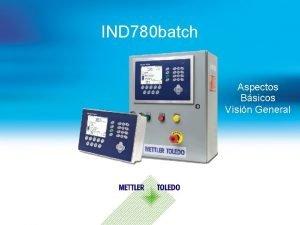 IND 780 batch Aspectos Bsicos Visin General IND