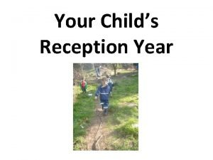 Your Childs Reception Year The curriculum for Reception