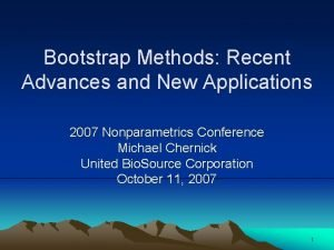 Bootstrap Methods Recent Advances and New Applications 2007