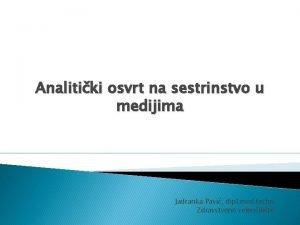 Analitiki osvrt na sestrinstvo u medijima Jadranka Pavi