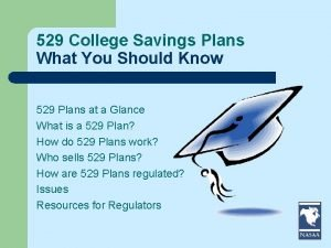 529 College Savings Plans What You Should Know