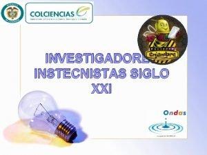 INVESTIGADORES INSTECNISTAS SIGLO XXI GRUPO DE ESTUDIANTES DEL