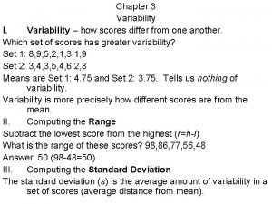 Chapter 3 Variability I Variability how scores differ