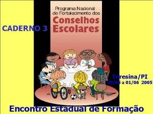 CADERNO 3 TeresinaPI 3005 a 0106 2005 Encontro