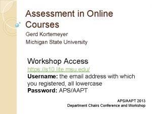 Assessment in Online Courses Gerd Kortemeyer Michigan State