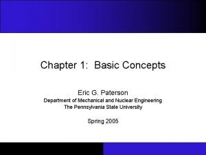 Chapter 1 Basic Concepts Eric G Paterson Department