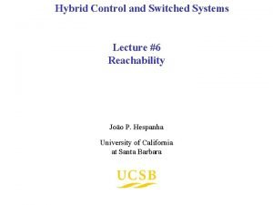 Hybrid Control and Switched Systems Lecture 6 Reachability