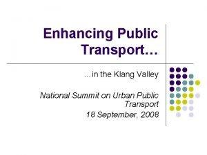 Enhancing Public Transport in the Klang Valley National