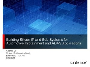 Building Silicon IP and SubSystems for Automotive Infotainment