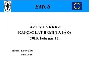 EMCS AZ EMCS KKK 2 KAPCSOLAT BEMUTATSA 2010