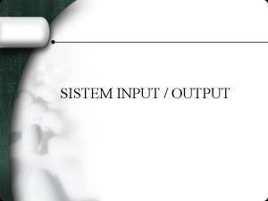SISTEM INPUT OUTPUT Skema Komputer Model mesin pada