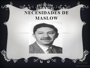TEORA DE LAS NECESIDADES DE MASLOW Isaas Lpez