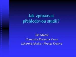 Jak zpracovat pehledovou studii Ji Mare Univerzita Karlova