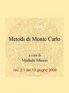 Metodi di Monte Carlo a cura di Michele