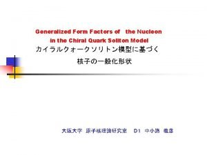 n Introduction n Generalized form factorGFF Deeply virtual