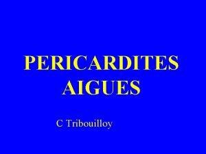 PERICARDITES AIGUES C Tribouilloy Pricarde double enveloppe fibreuse