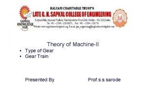 Theory of MachineII Type of Gear Gear Train