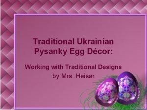 Traditional Ukrainian Pysanky Egg Dcor Working with Traditional