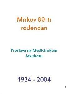 Mirkov 80 ti roendan Proslava na Medicinskom fakultetu