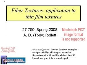 1 Fiber Textures application to thin film textures