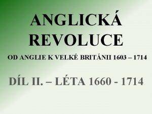 ANGLICK REVOLUCE OD ANGLIE K VELK BRITNII 1603