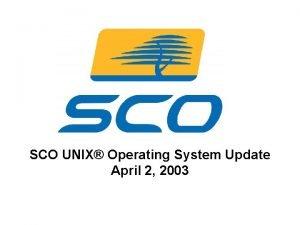 SCO UNIX Operating System Update April 2 2003