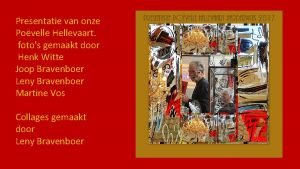 Presentatie van onze Povelle Hellevaart fotos gemaakt door