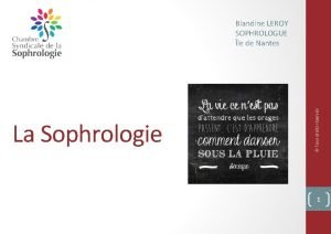 La Sophrologie Tous droits rservs Blandine LEROY SOPHROLOGUE