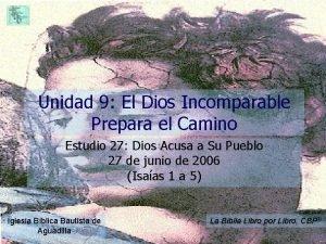 Unidad 9 El Dios Incomparable Prepara el Camino