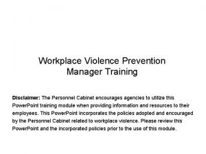Workplace Violence Prevention Manager Training Disclaimer The Personnel