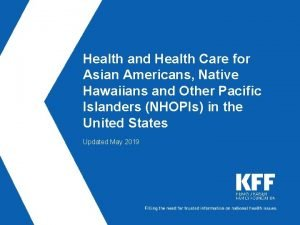 Health and Health Care for Asian Americans Native