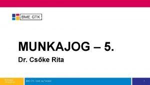 MUNKAJOG 5 Dr Cske Rita Munkajog 201520162 BME