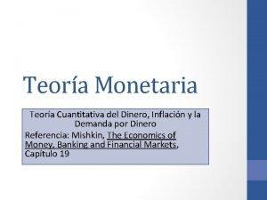 Teora Monetaria Teora Cuantitativa del Dinero Inflacin y