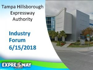 Tampa Hillsborough Expressway Authority Industry Forum 6152018 Introductions