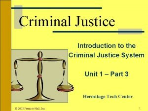 Criminal Justice Introduction to the Criminal Justice System