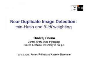 Near Duplicate Image Detection minHash and tfidf weighting