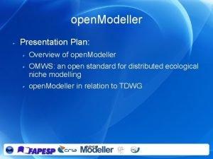 open Modeller Presentation Plan Overview of open Modeller