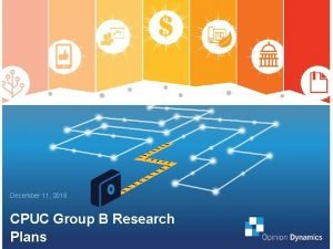 December 11 2018 CPUC Group B Research Plans