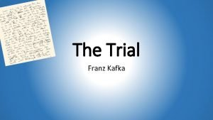The Trial Franz Kafka About the Author Franz