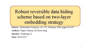 Robust reversible data hiding scheme based on twolayer