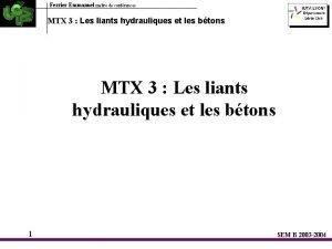 Ferrier Emmanuel matre de confrences MTX 3 Les